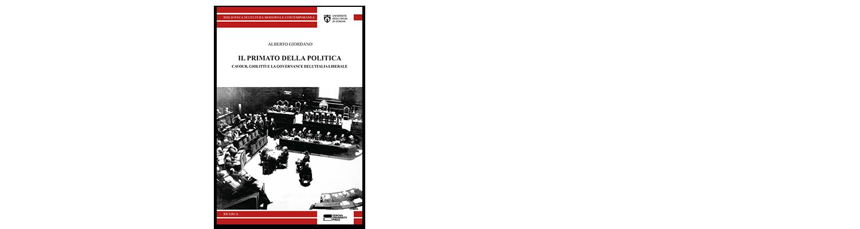 IL PRIMATO DELLA POLITICA Cavour, Giolitti e la governance dell'Italia liberale